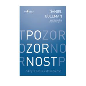 Zoner Pozornost – Skrytá cesta k dokonalosti - Daniel Goleman